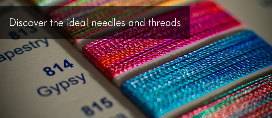 Discover the ideal needles and threads